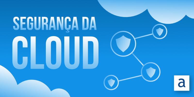 artigo seguranca na cloud header 04 21 PT