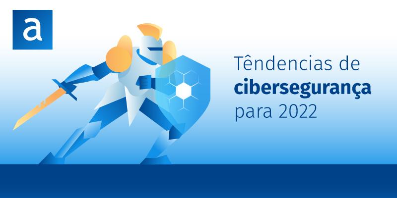 cyberseguranca 2022 08 21 header PT